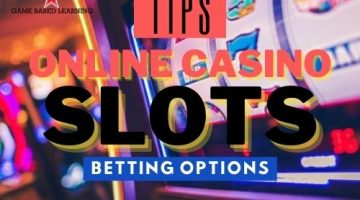 Tips for Online Casino Slots Betting Options